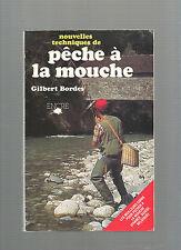 Nouvelles techniques de la pêche à la mouche Gilbert Bordes REF E30