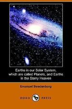 Earths in Our Solar System Which Are Called Planets, and Earths in the Starry He