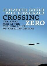Crossing Zero: The AfPak War at the Turning Point of American Empire-ExLibrary