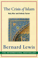 The Crisis of Islam: Holy War and Unholy Terror, Bernard Lewis, Very Good