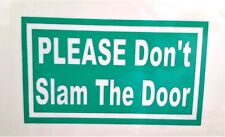 """PLEASE DON'T SLAM THE DOOR"" sticker decal sign LYFT UBER door window glass car"
