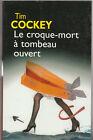 T. Cockey - LE CROQUE-MORT A TOMBEAU OUVERT - 2005
