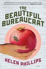 The Beautiful Bureaucrat : A Novel by Helen Phillips (2015, Hardcover)