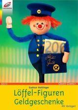 Löffel-Figuren * Geldgeschenke * Ideen für viele Anlässe * Christophorus Verlag