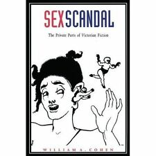 Sex Scandal: The Private Parts of Victorian Fiction (Series Q) by Cohen, Willia