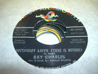 Soul 45 RAY CHARLES Without Love (There Is Nothing) on ABC-Paramount 1