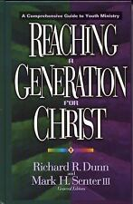 Reaching a Generation for Christ: A Comprehensive Guide to Youth Ministry,