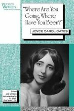 'Where Are You Going, Where Have You Been?': Joyce Carol Oates (Paperback or Sof