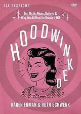 Hoodwinked: Ten Myths Moms Believe and Why We All Need to Knock it off by...