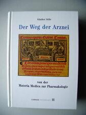 Weg der Arznei von der Materia Medica zur Pharmakologie 1994 Forschung Therapie