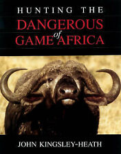 Kingsley-Heath, John .. Hunting the Dangerous Game of Africa