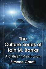 The Culture Series of Iain M. Banks a Critical Introduction