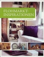 Flohmarkt-Inspirationen - Traumhafte Wohnideen von ... | Buch | Zustand sehr gut