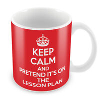 KEEP CALM and Pretend it's on the Lesson Plan Mug - Teachers Gift idea present
