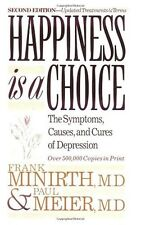 Happiness Is a Choice: The Symptoms, Causes, and Cures of Depression by Frank Mi