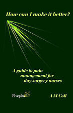 How Can I Make it Better?: A Guide to Pain Management for Day Surgery-ExLibrary