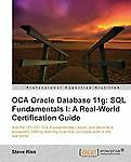 OCA Oracle Database 11g: SQL Fundamentals I: A Real World Certification Guide (