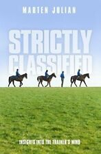 STRICTLY CLASSIFIED : INSIGHT INTO THE TRAINER'S MIND - HARDBACK, NEW CONDITION