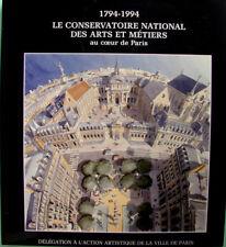 LE CONSERVATOIRE NATIONAL DES ARTS ET METIERS 1794-1994 PAR LE MOEL...