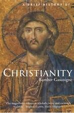 A Brief History of Christianity: By Gascoigne, Bamber