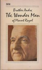 Brother Andre: The Wonder Man of Mount Royal - PB 1969 - Henri Paul Bergeron