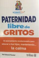Paternidad libre de gritos / ScreamFree Parenting by Hal Edward Runkel (2011,...
