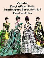 Victorian Fashion Paper Dolls from Harper's Bazaar, 1867-1898 by Theodore...