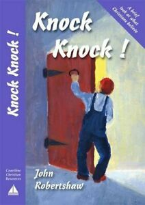 Knock Knock!: A Brief Look at What Christian... by Robertshaw, John S. Paperback