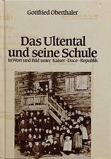 G. Oberthaler DAS ULTENTAL UND SEINE SCHULE In Wort un Bild unter Kaiser Duce E2