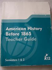 K12 American History before 1865 Teacher Guide Semesters 1 & 2