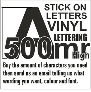 500mm High Stick On Letters. Price Per Character. Self Adhesive Vinyl Lettering.