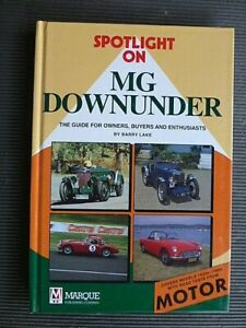 """Spotlight On """" MG DOWNUNDER """" 1920's to 1990's Guide for Owners, Buyers MGA~MGB"""