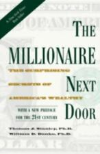 The Millionaire Next Door : The Surprising Secrets of America's Wealthy by...