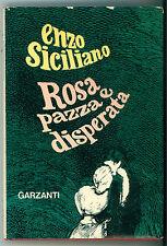 SICILIANO ENZO ROSA PAZZA E DISPERATA GARZANTI 1973 ROMANZI MODERNI