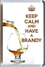 KEEP CALM y HAVE a Brandy con Coñac Brandy vierte into a cristal Imán Nevera