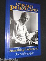 SIGNED;  Gerald Priestland - Something Understood: Autobiography - 1986-1st HB