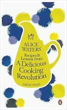 Recipes and Lessons from a Delicious Cooking Revolution (Penguin Great Food), Wa