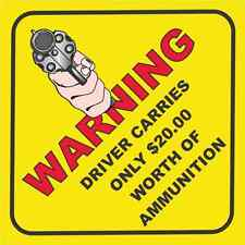 """DECAL SM114 WARNING DRIVER CARRIES $20.00 WORTH OF AMMUNITION 3"""" X 3"""" Revolver"""