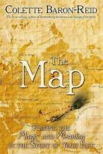 The Map: Finding the Magic and Meaning in Your Life! By Colette Baron-Reid