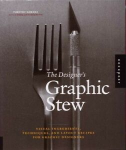Designers Graphic Stew Visual Ingredients Techniques Layout BOOK Graphic Design