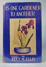 As One Gardener to Another by Lucy Ellis Thomas Crowell 1937 1st Edition HB/DJ