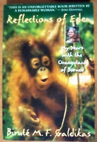 Reflections Of Eden, My Years With The Orangutans of Borneo, by Birute Galdikas