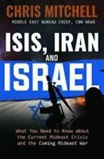 ISIS, IRAN AND ISRAEL - MITCHELL, CHRIS - NEW PAPERBACK BOOK