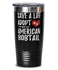 Save A Life Adopt American Bobtail 20oz Stainless Tumbler Mug For Rescue Cat Mom