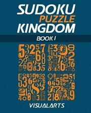 Sudoku Puzzle Kingdom: Sudoku Puzzle Kingdom 200 : Book One of Sudoku Puzzle...