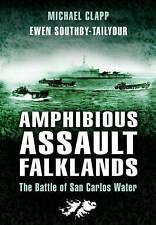 Amphibious Assault Falklands. The Battle of San Carlos Water by Clapp, Michael|S