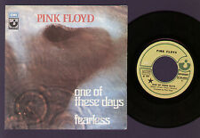 "7"" PINK FLOYD ONE OF THESE DAYS / FEARLESS MADE IN ITALY 1972 HARVEST EMI LABEL"