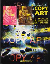 COPY ART funzione creativa fotocopiatrice Baroldi Chiuchilo Denti - Ulisse 1991