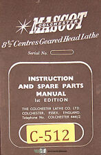 "Colchester Mascot 8 1/2"" , Geared Head Lathe, Instructions & Spare Parts Manual"