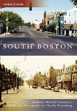 Then and Now: South Boston by Anthony Mitchell Sammarco (2006, Paperback)